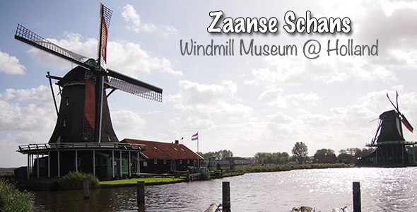 Day Trip to Zaanse Schans Open Air Windmill Museum