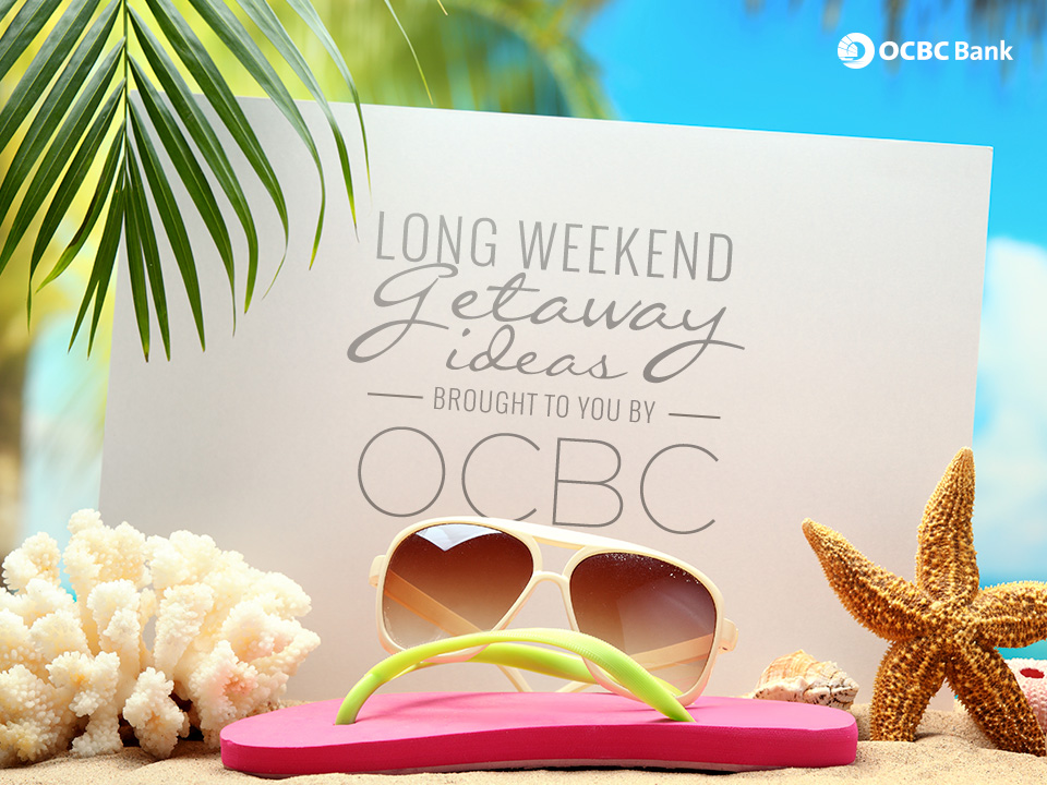 OCBC Travelwise Travel Insurance Long Weekend Holiday Planning