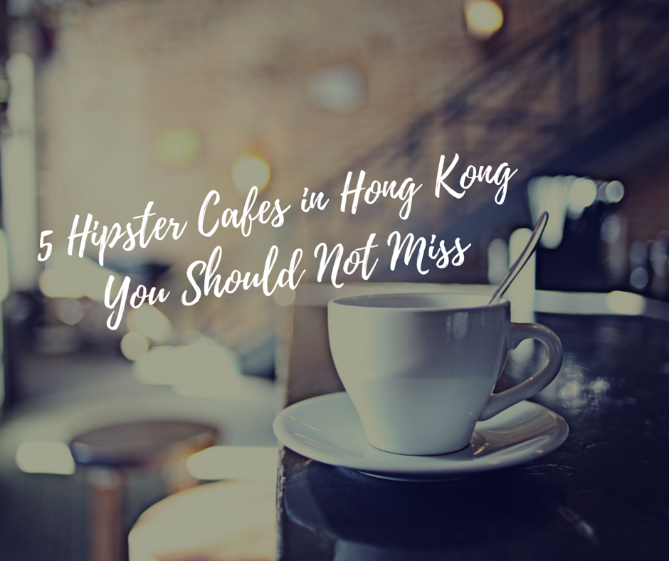 5 Hipster Cafes in Hong Kong You Should Not Miss (2)